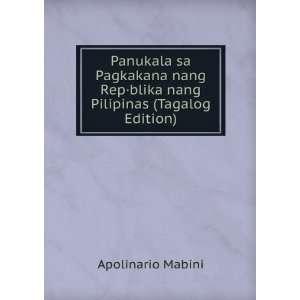 ·blika nang Pilipinas (Tagalog Edition): Apolinario Mabini: Books