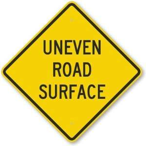 Uneven Road Surface Diamond Grade Sign, 24 x 24 Office