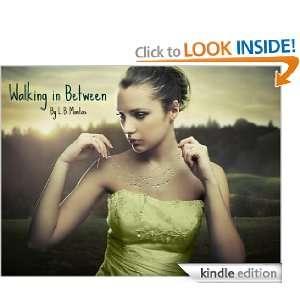 Walking in Between: L.B. Montas:  Kindle Store