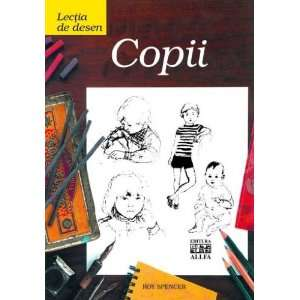 Lectia de desen: Copii (9789737241511): Roy Spencer: Books