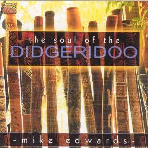 Soul of the Didgeridoo: Mike Edwards: Music