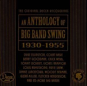 Anthology of Big Band Swing (1930 1955)
