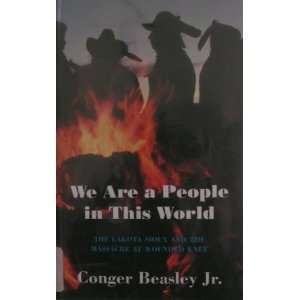 We Are a People in This World: The Lakota Sioux and the
