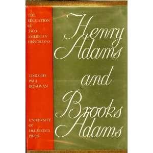 Henry Adams And Brooks Adams Timothy Paul Donovan Books