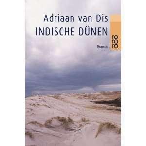 Indische Dünen. (9783499228049): Adriaan van Dis: Books