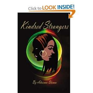 Kindred Strangers: Adrienne Dionne: 9780741467645:  Books