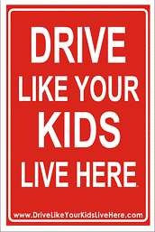 DRIVE LIKE YOUR KIDS LIVE HERE Child Safety Sign