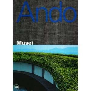 Tadao Ando. Musei (9788861307186) L. Molinari Books
