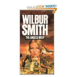 Angels Weep (9780749322175): Wilbur A. Smith: Books