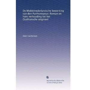 tot het Oudfransche origineel (Dutch Edition): Anton van Berkum: Books