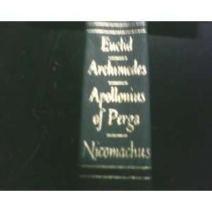 Archimedes Apollonius of Perga Nicomachus (Britannica Great Books