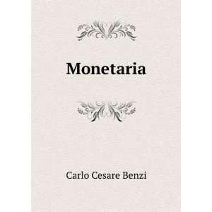 Monetaria: Carlo Cesare Benzi: Books