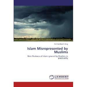 by Muslims in practicality (9783846524657): Rehmat Karim Baig: Books