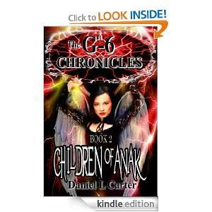 Children of Anak, (The G 6 Chronicles Book 2): Daniel L. Carter
