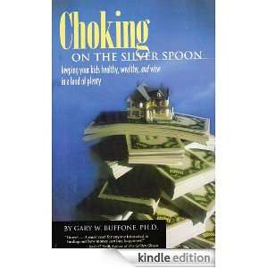 Choking on the Silver Spoon: Keeping Your Kids Healthy, Wealthy and