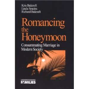 Romancing the Honeymoon: Consummating Marriage in Modern