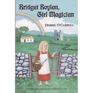 Bridget Boylan, Girl Magician (9780979428708) Debbie O