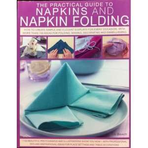 THE PRACTICAL GUIDE TO NAPKINS AND NAPKIN FOLDING.: Rick. Beech