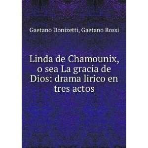 Linda de Chamounix, o sea La gracia de Dios: drama lirico