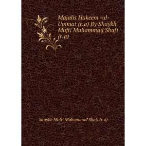 Majalis Hakeem  ul  Ummat (r.a) By Shaykh Mufti Muhammad
