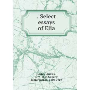 author essays elia On this page you will be able to find essays of elia author crossword clue answer visit our site for more popular crossword clues updated daily.