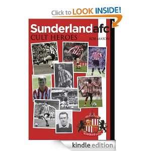 Sunderland afc Cult Heroes: Rob Mason:  Kindle Store