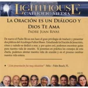 Padre Juan Rivas: La Oracion es un Dialogo / Dios te Ama