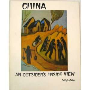 China an Outsiders Inside View Betty LaDuke Books