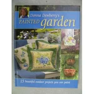 Dewberrys Painted Garden (9781581809480) Donna S. Dewberry Books