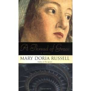 A Thread of Grace A Novel [Hardcover] Mary Doria Russell Books