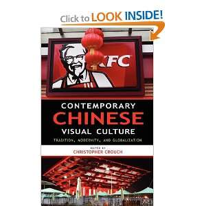 Contemporary Chinese Visual Culture Tradition, Modernity