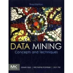 Han,Micheline Kamber,Jian PeisData Mining: Concepts and Techniques