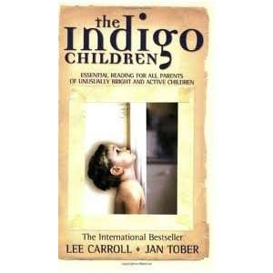 The Indigo Children 1st (first) edition Text Only Lee Carroll Books