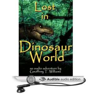 in Dinosaur World (Audible Audio Edition) Geoffrey T. Williams Books