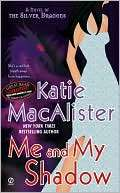 Me and My Shadow (Silver Dragons Series #3) by Katie