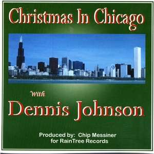 Christmas in Chicago Dennis Johnson Music