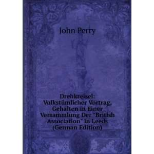 Der British Association in Leeds (German Edition): John Perry: Books