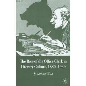 in Literary Culture, 1880 1939 (9781403945266): Jonathan Wild: Books