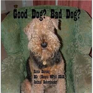 Good Dog? Bad Dog? (9780955588105) Rosie Barclay Books