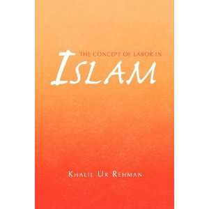 - 110485703_-the-concept-of-labor-in-islam-9781441570888-khalil-ur-