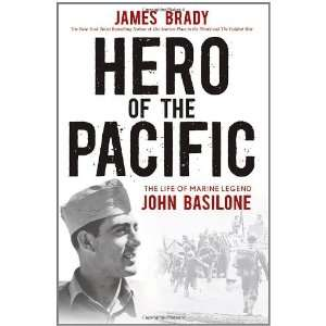 The Life of Marine Legend John Basilone By James Brady  Wiley  Books
