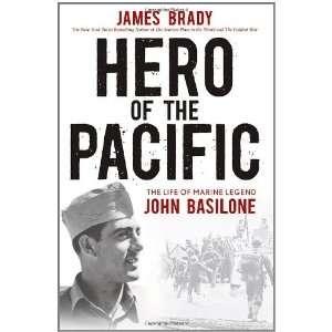 The Life of Marine Legend John Basilone By James Brady  Wiley  Books
