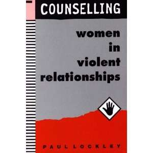 Counselling Women in Violent Relationships (9781853434518