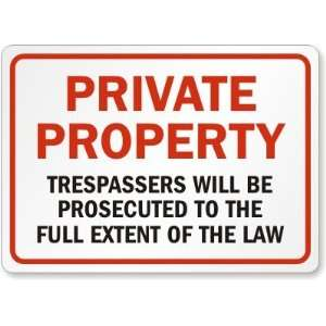 Private Property Trespassers Will Be Prosecuted To The