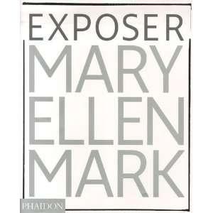 Exposer Mary Ellen Mark  Les photographies embl