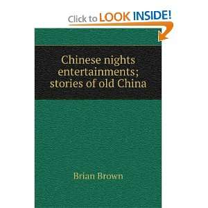 nights entertainments; stories of old China Brian Brown Books