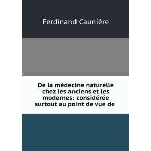 surtout au point de vue de la thérapeutique: Ferdinand Caunière