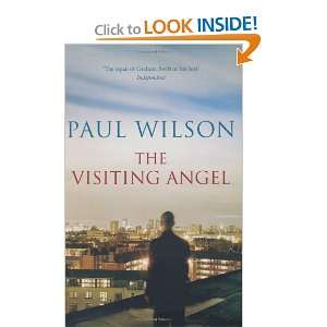 Visiting Angel (9781906994198): Paul Wilson: Books