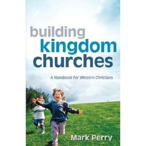 Building Kingdom Churches (9781597816977): Mark Perry: Books