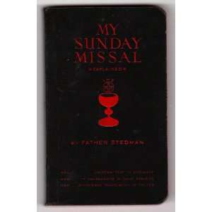 My Sunday Missal Explained Father Stedman: Books